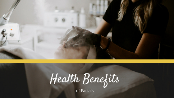 Health Benefits of Facials